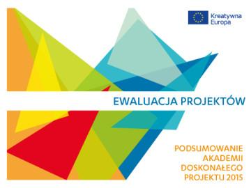 Ewaluacja projektów – Podsumowanie Akademii Doskonałego Projektu 2015 [plik pdf, 576 KB]