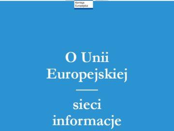 O Unii Europejskiej. Sieci, informacje, porady (2019) [plik pdf, 2633 KB]