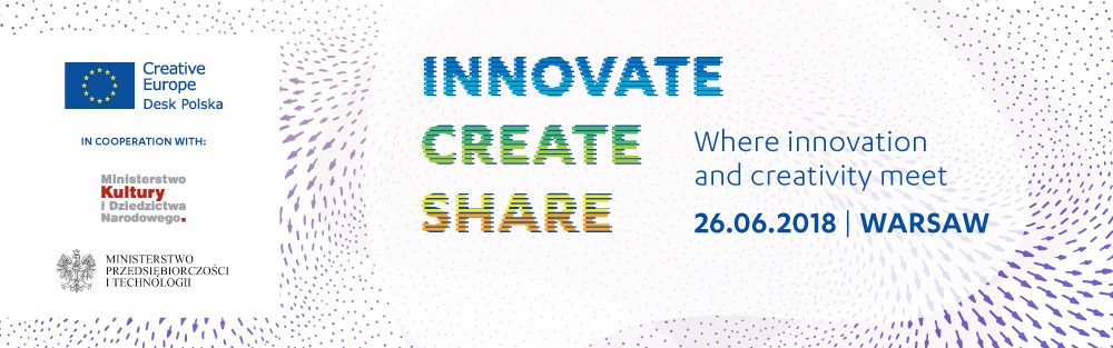 'INNOVATE, CREATE, SHARE' – program i formularz zapisów na międzynarodową konferencję 26 czerwca w Warszawie