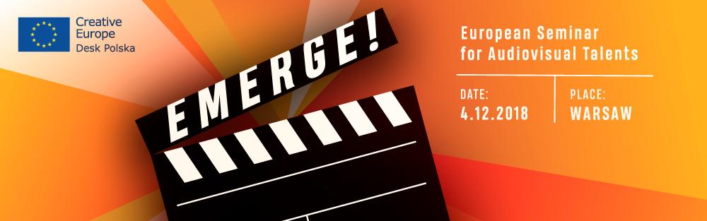 'Emerge! European Seminar for Audiovisual Talents' Warszawa, 4.12.2018 – program i formularz zapisów