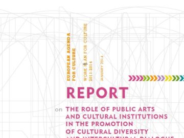 Report on the Role of Public Arts and Cultural Institutions in the Promotion of Cultural Diversity and Intercultural Dialogue (2014) [plik pdf, 2436 KB]