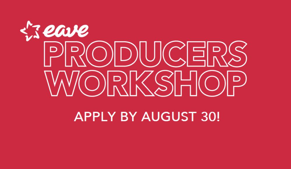 Trwa nabór zgłoszeń na warsztaty EAVE Producers Workshop 2020