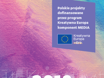 Polskie projekty dofinansowane przez program Kreatywna Europa – komponent MEDIA [2018] [plik pdf, 12118 KB]