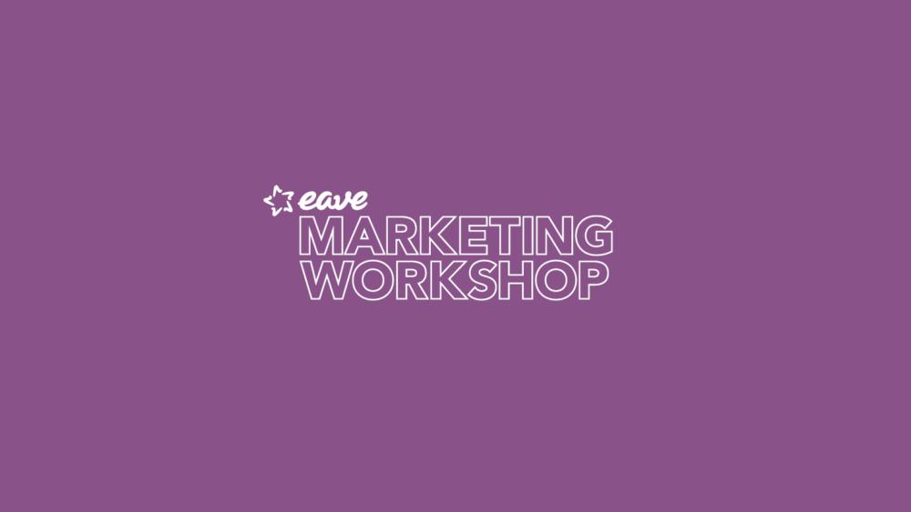 Trwają zapisy na EAVE Marketing Workshop 2019