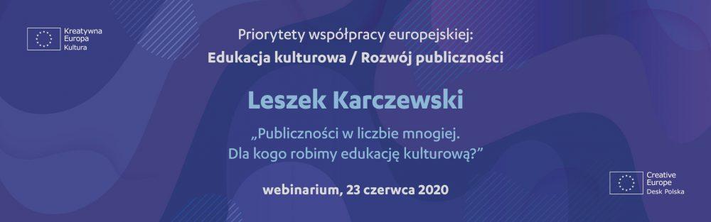 """Cykl wykładów online """"Priorytety współpracy europejskiej"""": edukacja kulturowa i rozwój publiczności   webinarium, 23 czerwca 2020"""