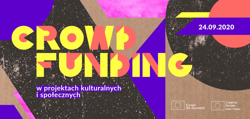 """24 września 2020: webinarium """"Crowdfunding w projektach kulturalnych i społecznych"""""""