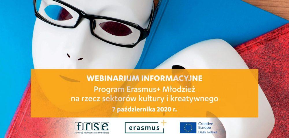 Zapraszamy na webinarium informacyjne – Program Erasmus+ Młodzież na rzecz sektorów kultury i kreatywnego