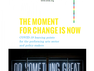 The moment for change is now. COVID-19 learning points for the performing arts sector and policy-makers [plik pdf, 890 KB]