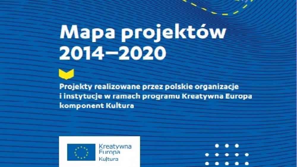 Mapa projektów 2014 -2020   Projekty realizowane przez polskie organizacje i instytucje w ramach programu Kreatywna Europa komponent Kultura