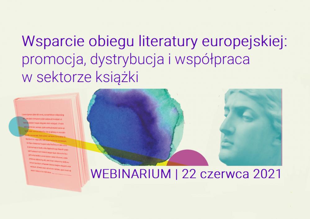 Wsparcie obiegu literatury europejskiej: promocja, dystrybucja i współpraca w sektorze książki – wykład ekspercki | 22 czerwca 2021
