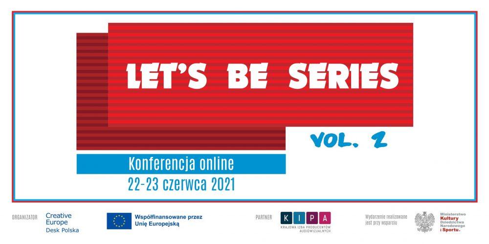 Przedstawiamy program konferencji Let's Be Series, vol. 2 | 22-23 czerwca 2021 r. | online