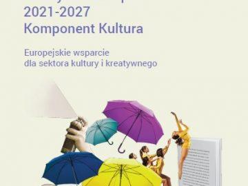 Program Kreatywna Europa 2021-2027 komponent Kultura (2021) [plik pdf, 1421KB]