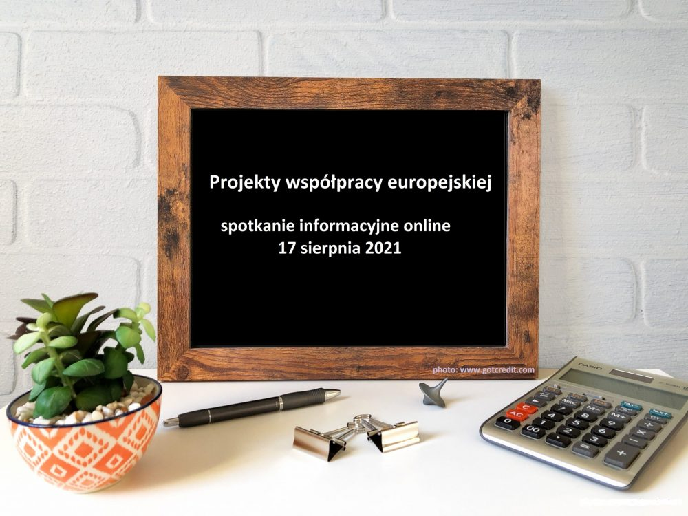 Projekty współpracy europejskiej   spotkanie informacyjne online, 17 sierpnia 2021