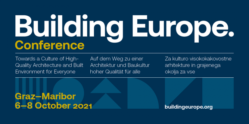 Building Europe: Towards a Culture of High-Quality Architecture and Built Environment for Everyone | konferencja, 6-8 października