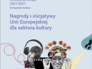 Nagrody i inicjatywy Unii Europejskiej dla sektora kultury (2021) [plik pdf, 3418 KB]