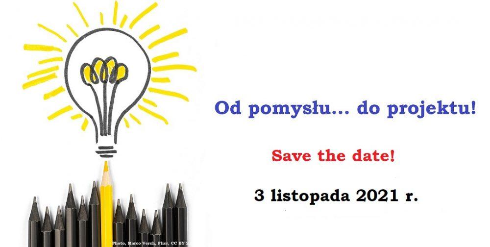 Save the date: Od pomysłu… do projektu   warsztaty online, dodatkowy termin 3 listopada 2021
